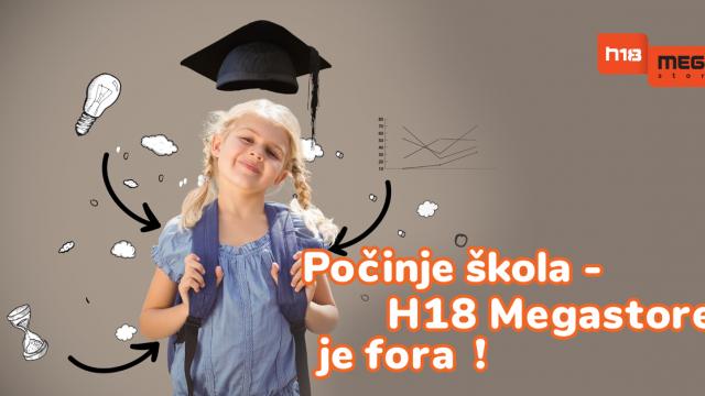 Počinje škola – H18 Megastore je fora!